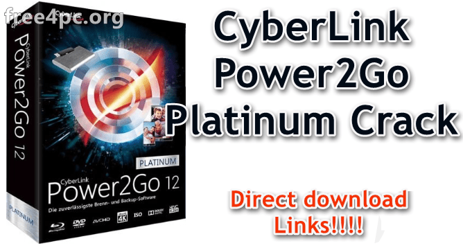 CyberLink Power2Go Platinum Crack