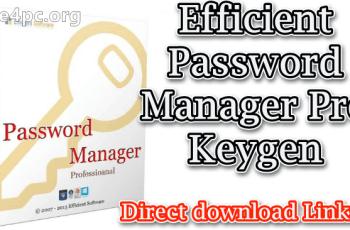 Efficient Password Manager Pro Keygen