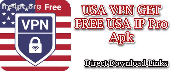 USA VPN GET FREE USA IP Pro mod Apk