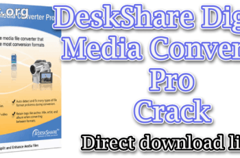 DeskShare Digital Media Converter Pro Crack