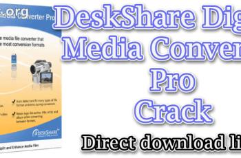 DeskShare Digital Media Converter Pro Crack