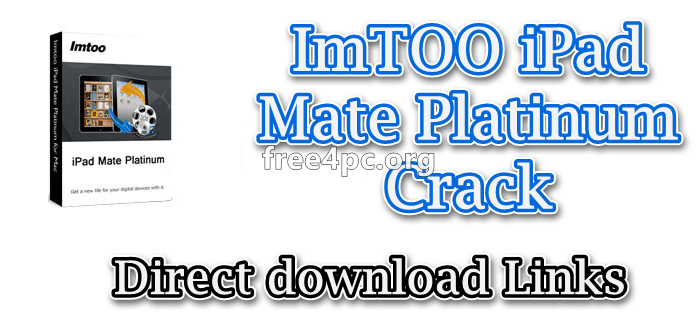 ImTOO iPad Mate Platinum Crack