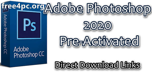 Adobe Photoshop 2020 Pre-Activated