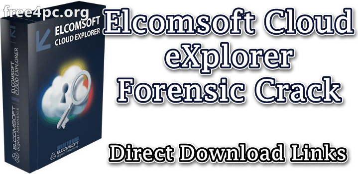 Elcomsoft Cloud eXplorer Forensic Crack