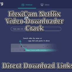 FlexiCam Netflix Video Downloader Crack