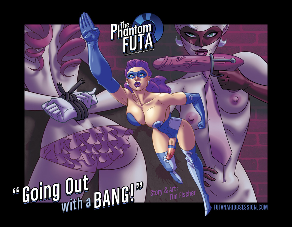 The Phantom Futa- Going Out With Bang