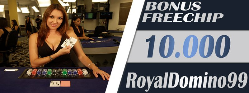 Bonus freechips 10000 dari RoyalDomino99 server IDN