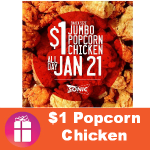 Sonic $1 Popcorn Chicken Jan. 21