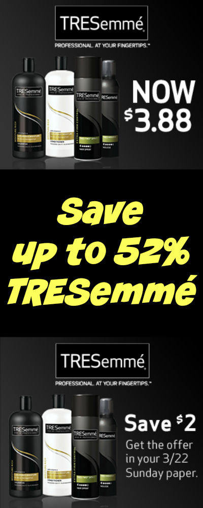 TRESemmé $1.88 at Walmart (look for $2 coupon in Sunday paper)