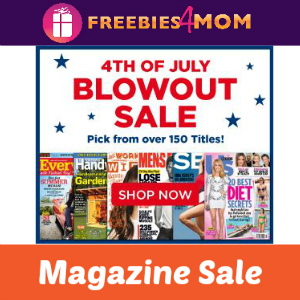 July 4th Magazine Blowout Sale
