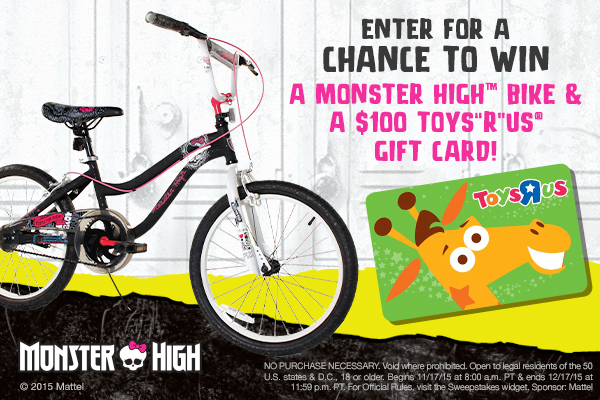 """Monster High Bike & $100 Toys""""R""""Us Gift Card Sweepstakes"""