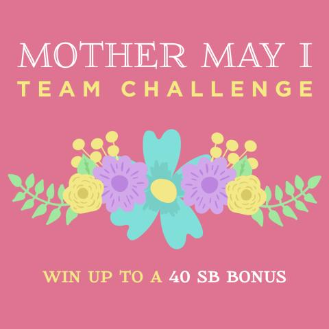 Join Mother's Day Team Challenge for up to 40 SB