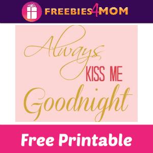 Free Always Kiss Me Goodnight Printable