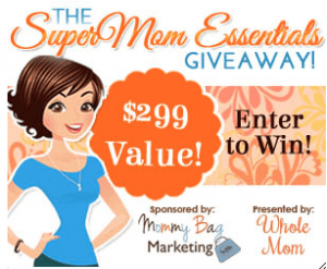 the SuperMom Essentials Giveaway from Mommy Bag Marketing and Whole Mom