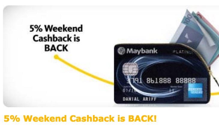 Maybank 5% Weekend Cashback is BACK