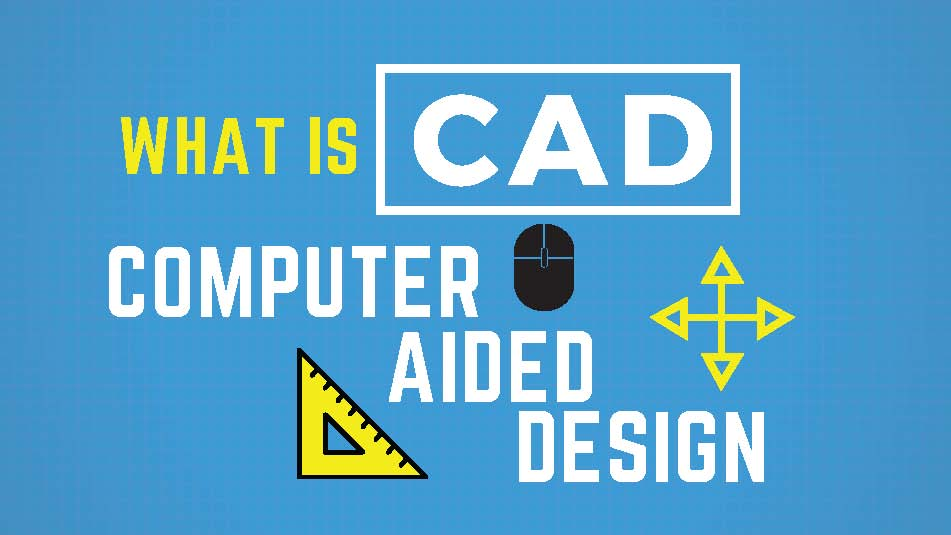 What is Computer-Aided Design CAD? - Free CAD Tips And Tricks