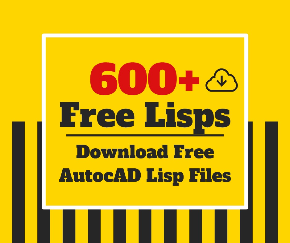 600+ Download Free LISP Files for AutoCAD - Free CAD Tips And Tricks