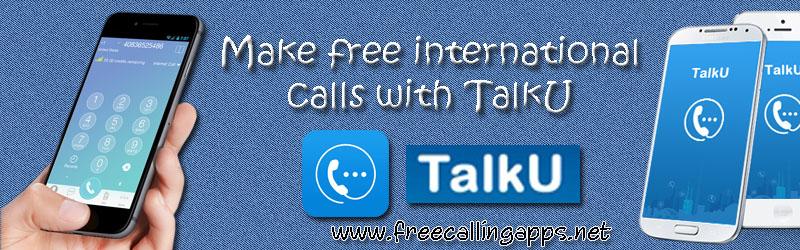 Make free international calls with TalkU app.