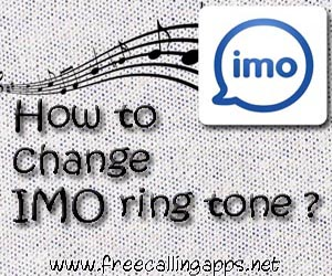 Change IMO ringtone in Android simply.