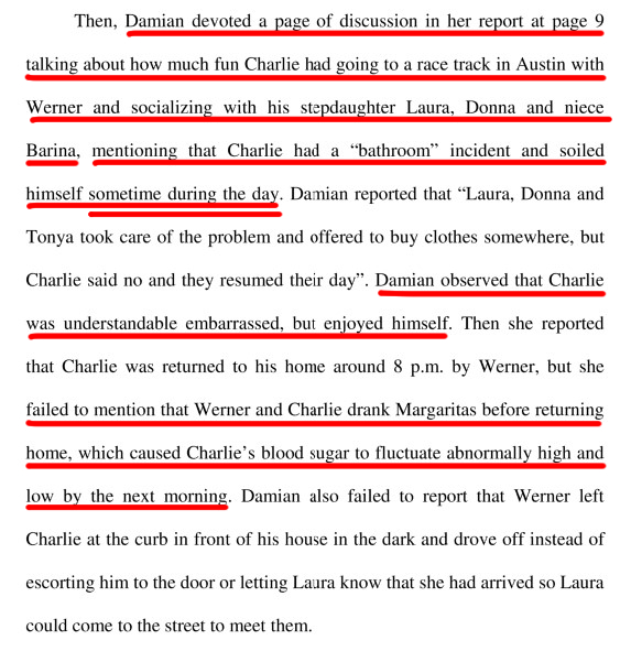 From March 16, 2019 Verified Objection Rebuttal to Report of Court investigator filed by Phil Ross on March 16, 2019 as attorney for and on behalf of Laura and Brittany detailing how Mary Werner didn't bring adequate changes of adult diapers and didn't tend to Charlie once he urinated all over himself, and instead let Charlie wear soiled clothing all day. This is no problem for the Court investigator Elaine Damian, who sees no wrong-doing in anything Mary Werner does, even when Mary Werner openly violates the Wards Bill of Rights.