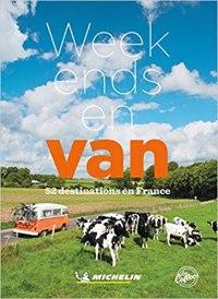 Weekend-en-van-52-destinations-en-France. Vanlife : les guides pratiques !