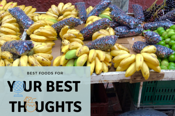 Best Foods for Your Best Thoughts (Travel Style)