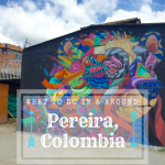 what to do in Pereira, Colombia