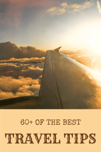 60+ of the best travel tips