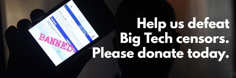 Donate Big Tech Censorship