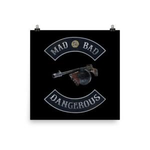Machine Gun Art Mad Bad Dangerous with Tommy Gun Print