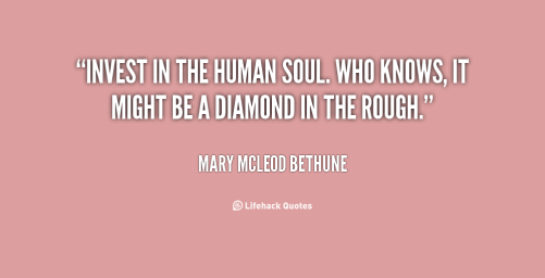 quote-Mary-McLeod-Bethune-invest-in-the-human-soul-who-knows-45487