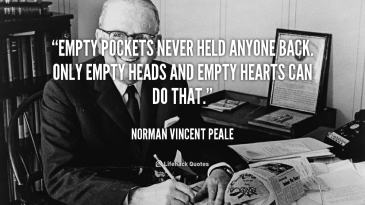 quote-Norman-Vincent-Peale-empty-pockets-never-held-anyone-back-only-6206