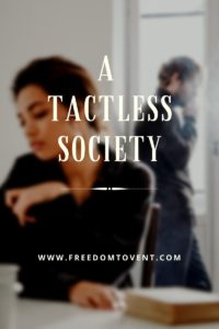 A Tactless Society