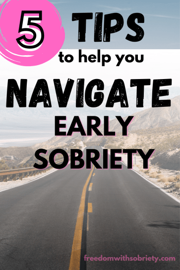 5 Tips for Early Sobriety Pin 2