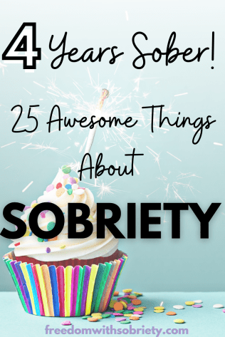 Four-Years-Sober-25-Awesome-Things-About-Sobriety-pin-1