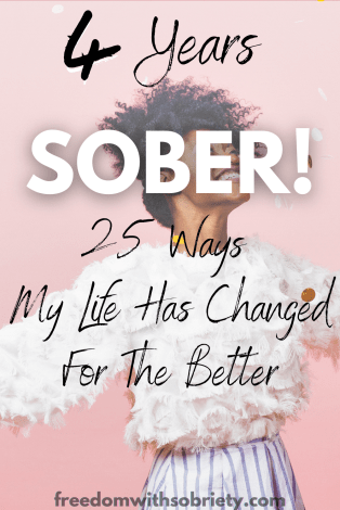 4 years sober - 25 ways my life has changed for the better