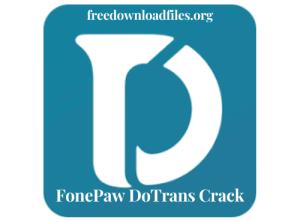 FonePaw DoTrans Crack