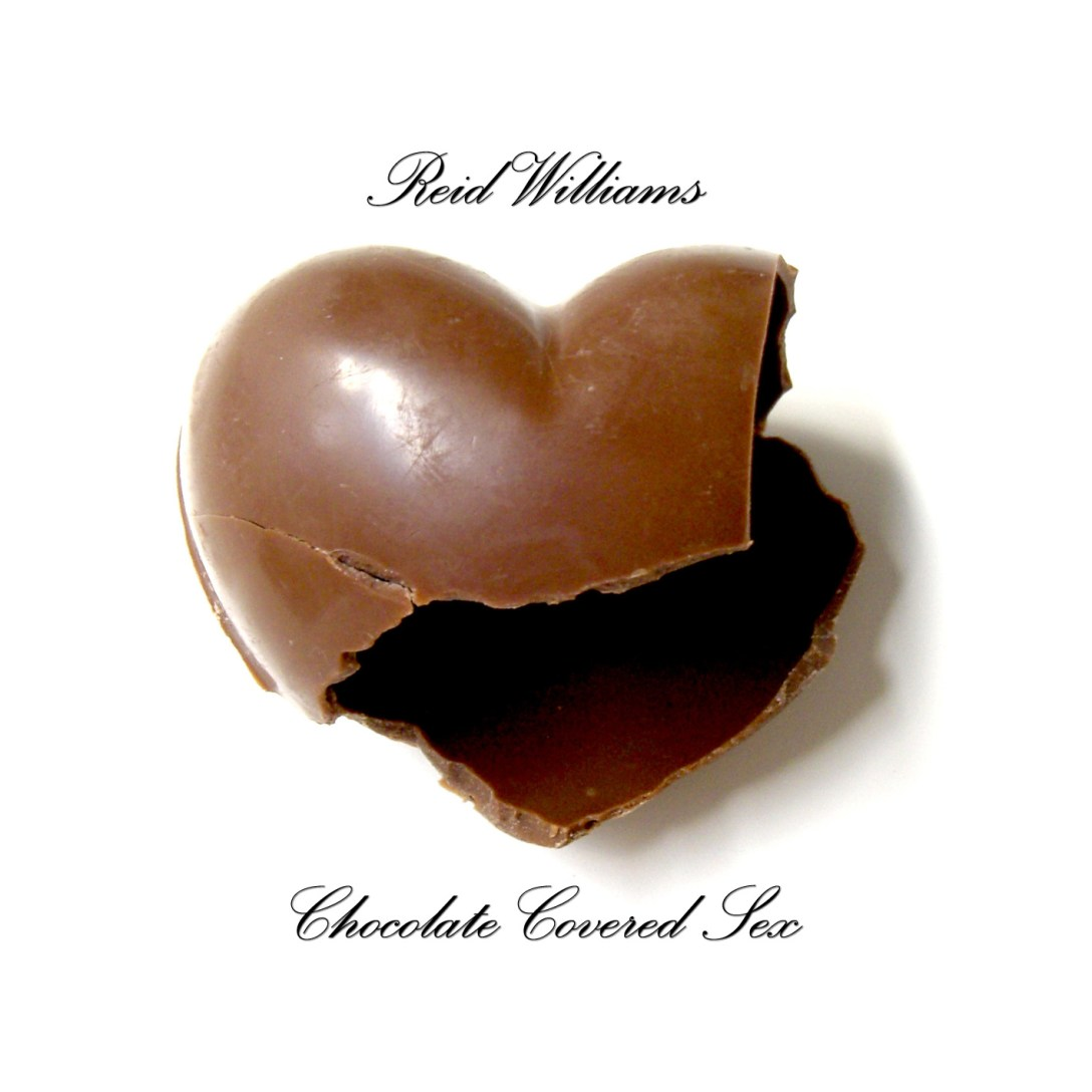 Reid Williams - Chocolate Covered Sex