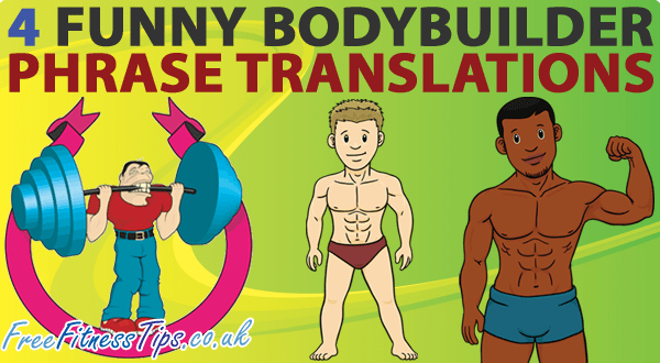 4 Funny Bodybuilder Translations