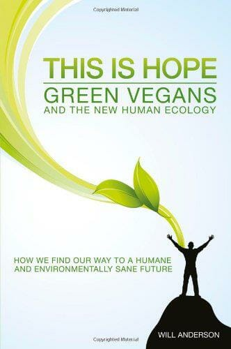 This Is Hope: Green Vegans and the New Human Ecology book cover