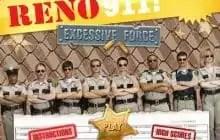 Reno 911 Excessive Force