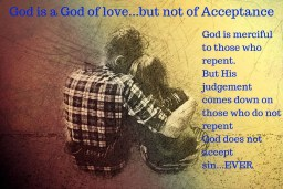 God is a God of love, but not a god of acceptance