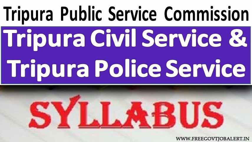 Tripura Civil & Police Exam Syllabus 2020