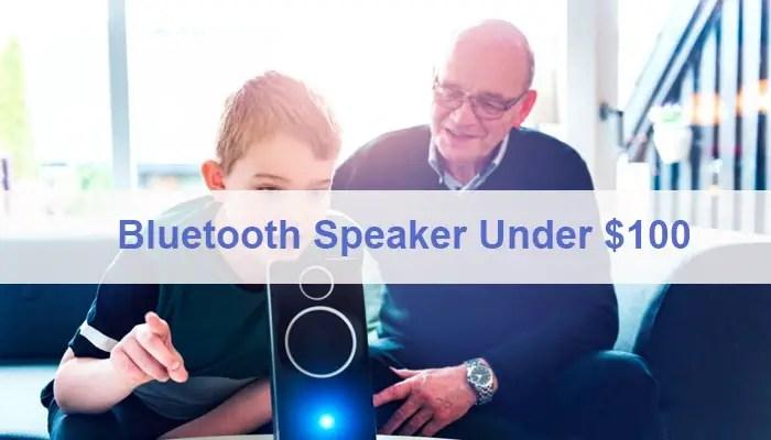 10 Best Bluetooth Speaker Under 100 For Indoor Outdoor 2020