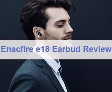 Enacfire E18 review