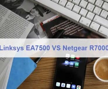 Linksys EA7500 VS Netgear R7000