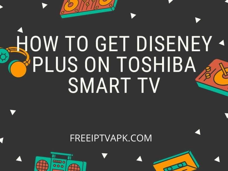 Disney Plus on Toshiba Smart TV