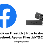 Facebook on Firestick | How to download Facebook App on Firestick?