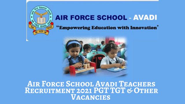 Air Force School Avadi Recruitment 2021 Free job search