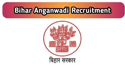 Bihar Anganwadi Vacancy Free Job search